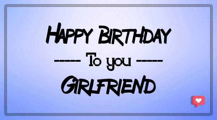 Happy birthday to you girlfriend