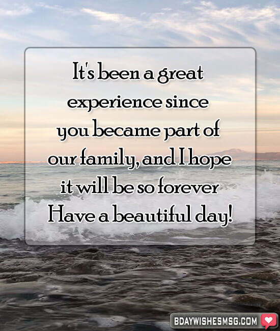 it's been a great experience since you became part of our family, and I hope it will be so forever. Have a beautiful day!
